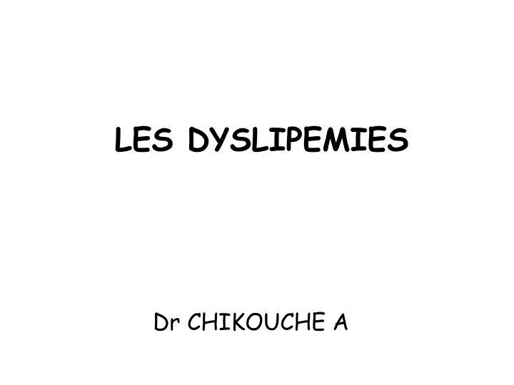 LES DYSLIPEMIES