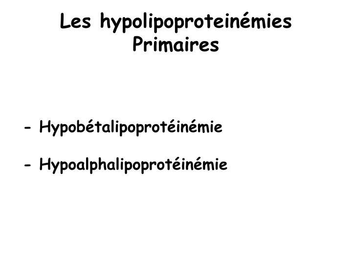 Les hypolipoproteinémies