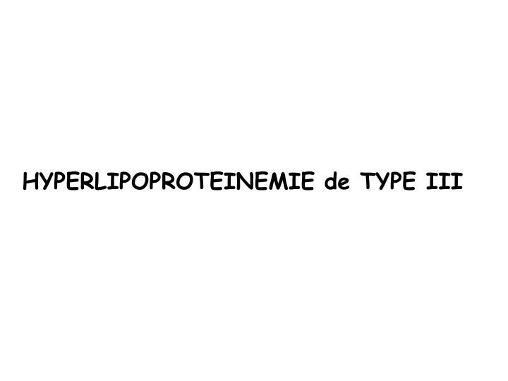 HYPERLIPOPROTEINEMIE de TYPE III