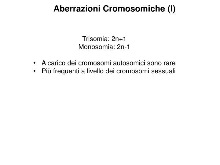 Aberrazioni Cromosomiche (I)