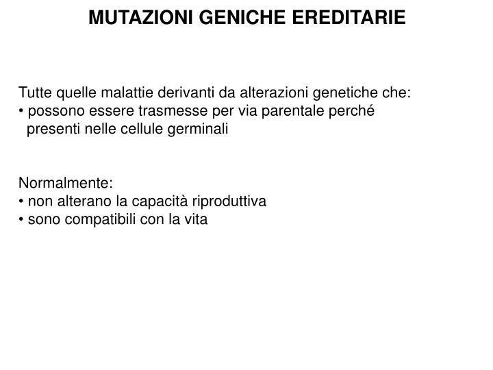 MUTAZIONI GENICHE EREDITARIE