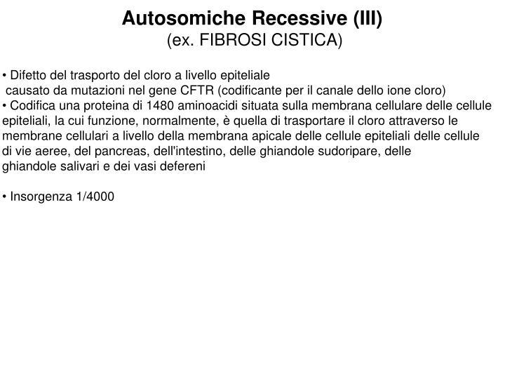 Autosomiche Recessive (III)