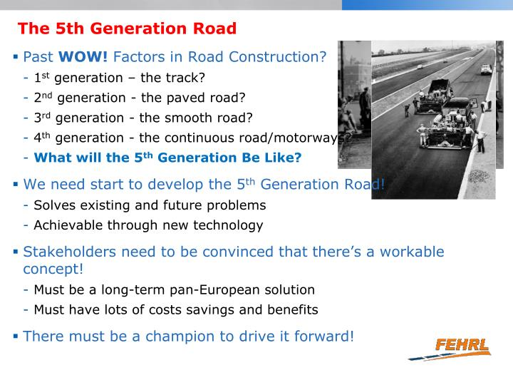 The 5th generation road