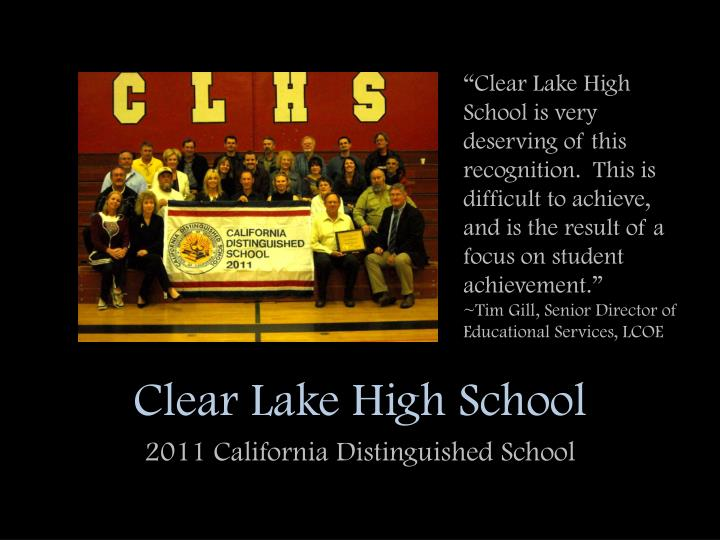 """Clear Lake High School is very deserving of this recognition.  This is difficult to achieve, and is the result of a focus on student achievement."""