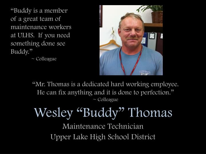 """Buddy is a member of a great team of maintenance workers at ULHS.  If you need something done see Buddy."""