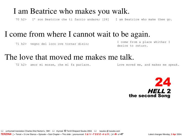 I am Beatrice who makes you walk.