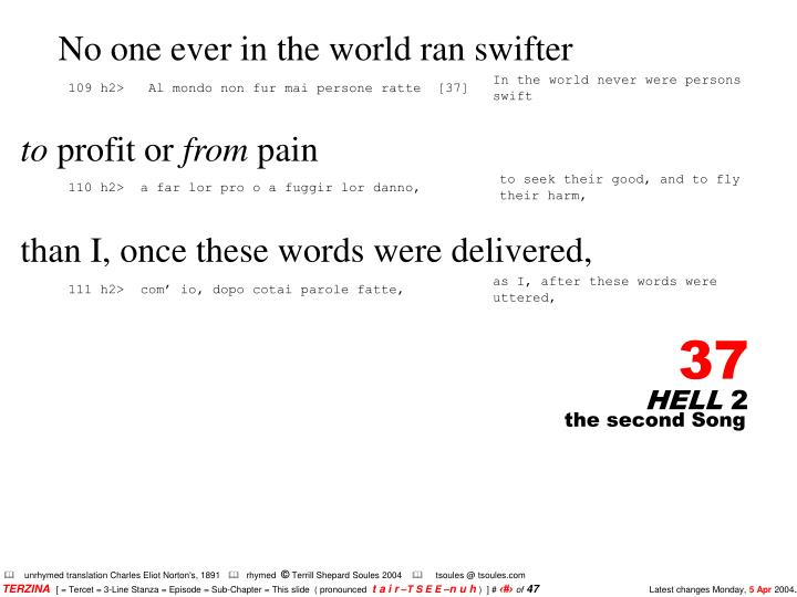 No one ever in the world ran swifter