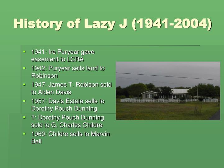 History of Lazy J (1941-2004)