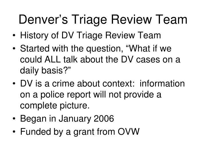 Denver's Triage Review Team