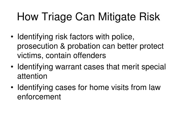 How Triage Can Mitigate Risk