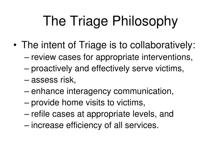 The Triage Philosophy