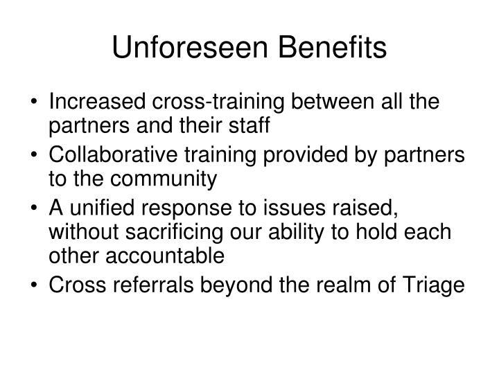 Unforeseen Benefits