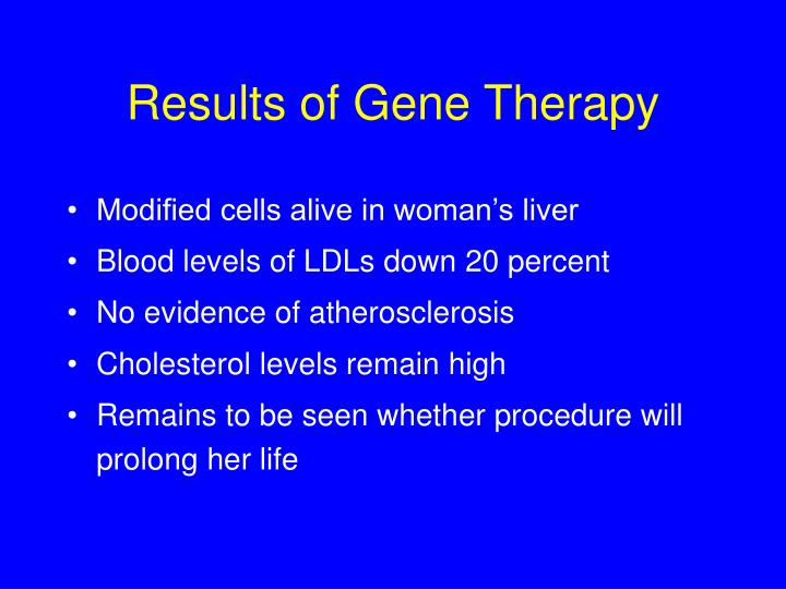 Results of Gene Therapy