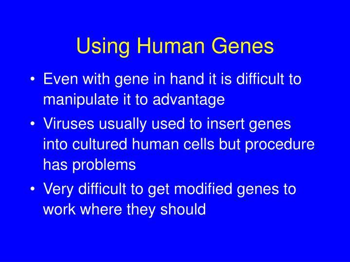 Using Human Genes