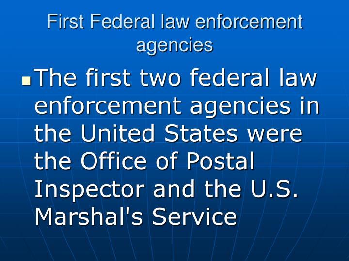 First Federal law enforcement agencies