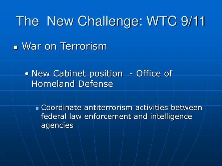 The  New Challenge: WTC 9/11