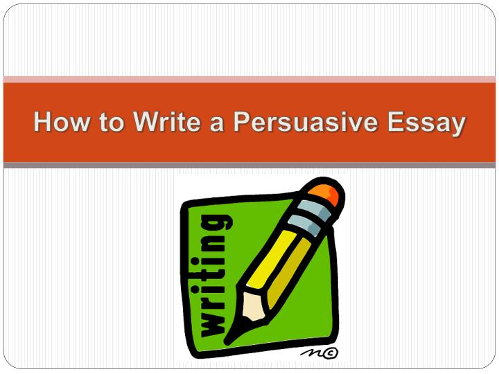 How To Do A Persuasive Essay