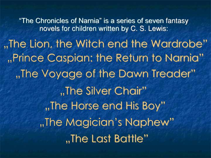 """The Chronicles of Narnia"" is a series of seven"