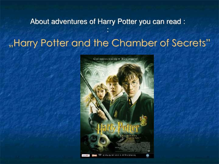 About adventures of Harry Potter you can read :