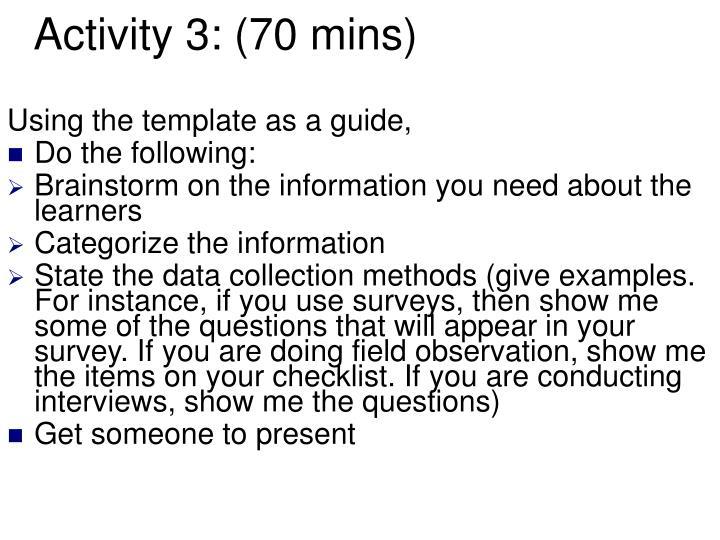Activity 3: (70 mins)