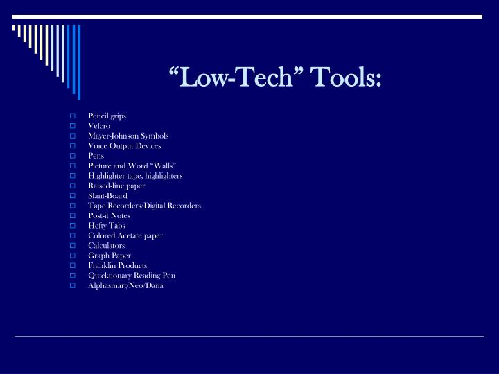 """Low-Tech"" Tools:"