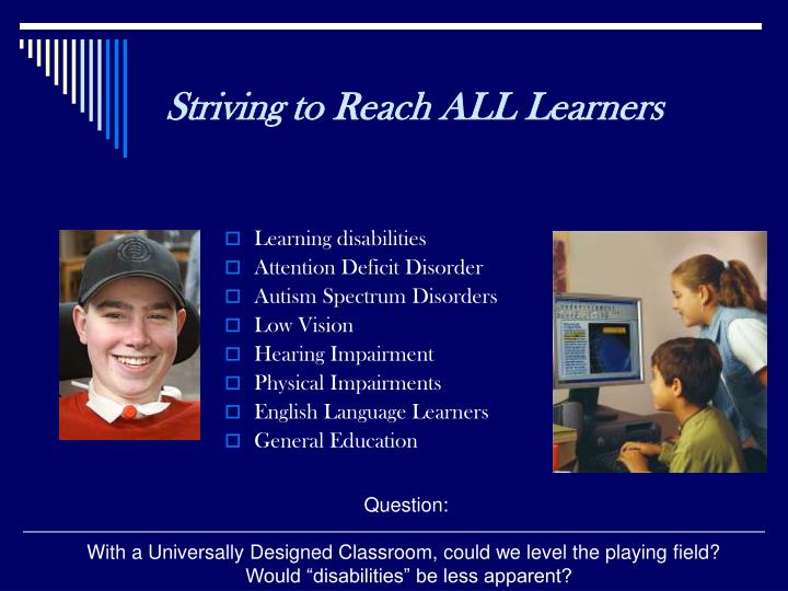Striving to Reach ALL Learners