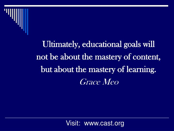 Ultimately, educational goals will