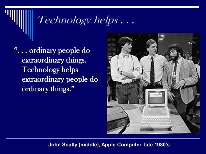 Technology helps . . .