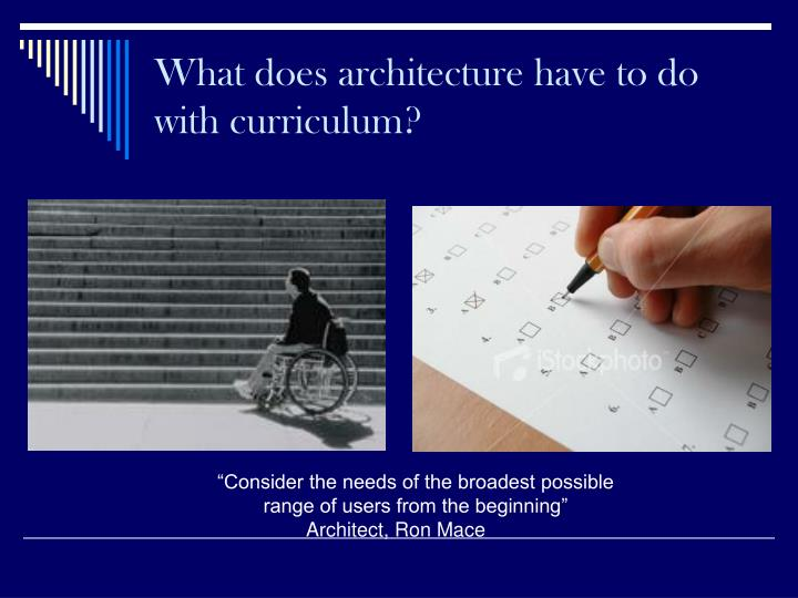 What does architecture have to do with curriculum?