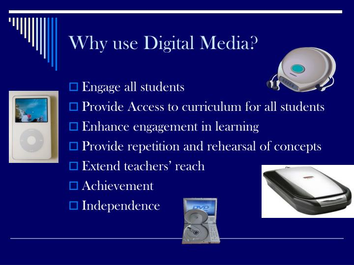Why use Digital Media?