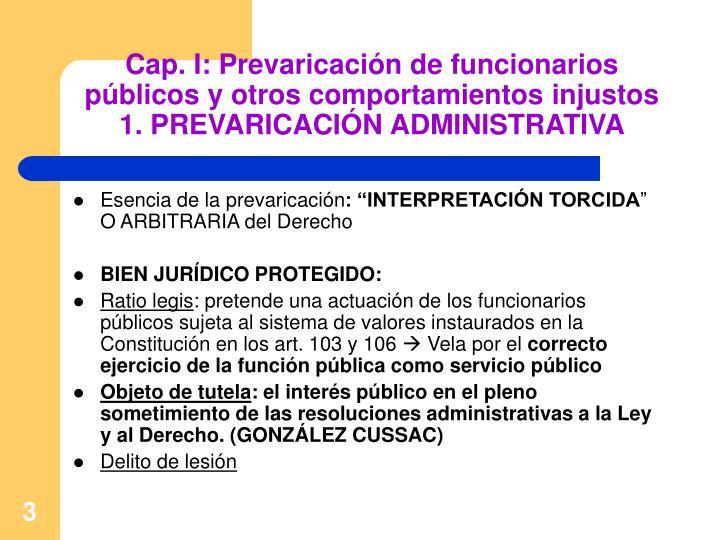 Cap. I: Prevaricación de funcionarios públicos y otros comportamientos injustos