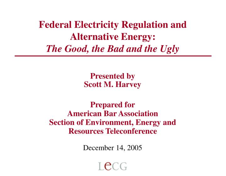 Federal electricity regulation and alternative energy the good the bad and the ugly