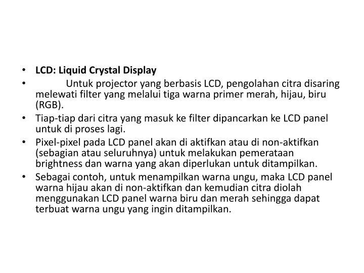 LCD: Liquid Crystal Display