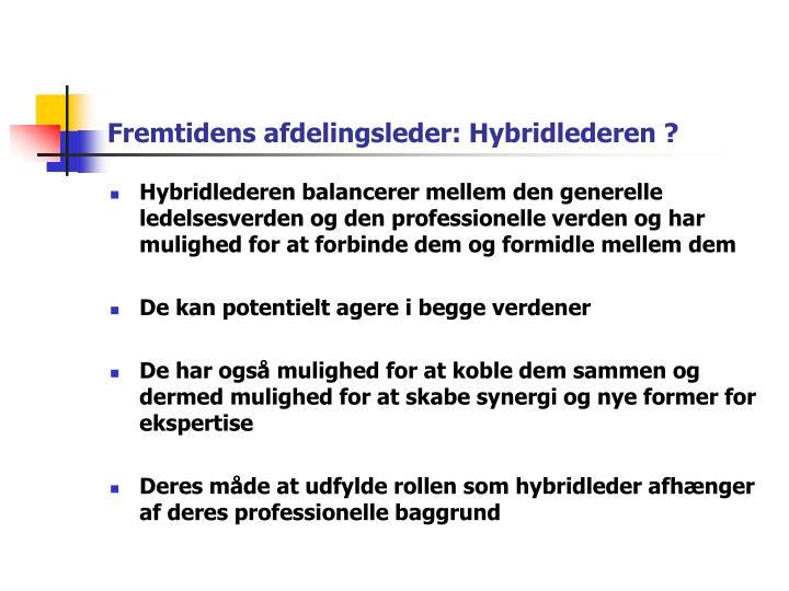 Fremtidens afdelingsleder: Hybridlederen ?