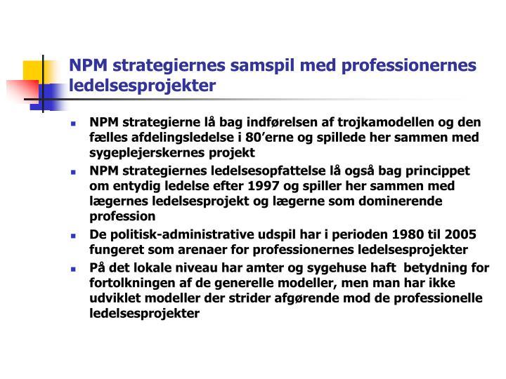 NPM strategiernes samspil med professionernes ledelsesprojekter
