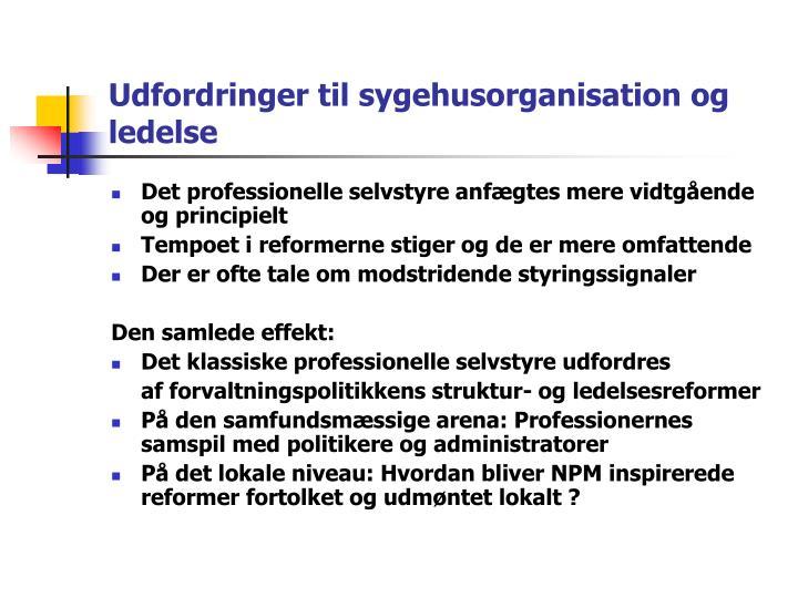 Udfordringer til sygehusorganisation og ledelse