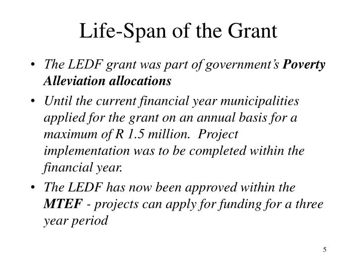 Life-Span of the Grant