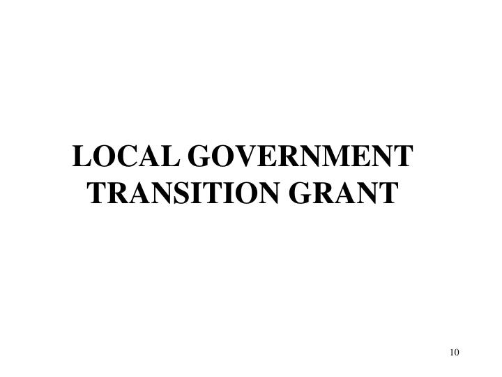 LOCAL GOVERNMENT TRANSITION GRANT