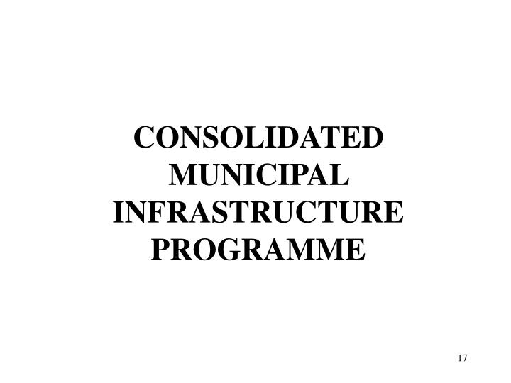 CONSOLIDATED MUNICIPAL INFRASTRUCTURE PROGRAMME