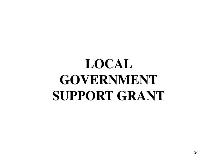 LOCAL GOVERNMENT SUPPORT GRANT