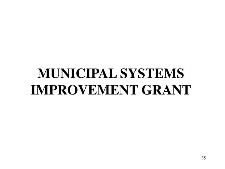 MUNICIPAL SYSTEMS IMPROVEMENT GRANT