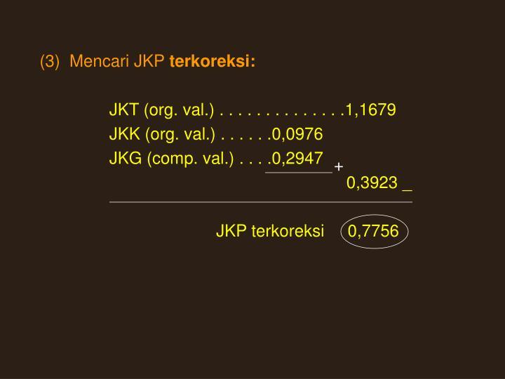 (3)  Mencari JKP