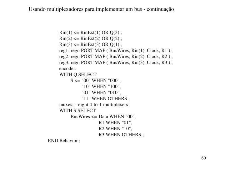 Usando multiplexadores para implementar um bus - continuação