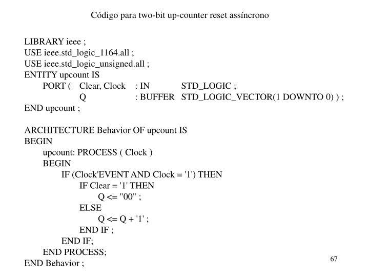 Código para two-bit up-counter reset assíncrono