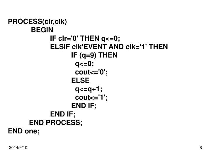 PROCESS(clr,clk)