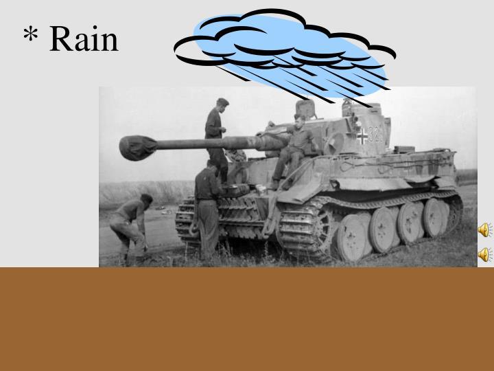 * Rain