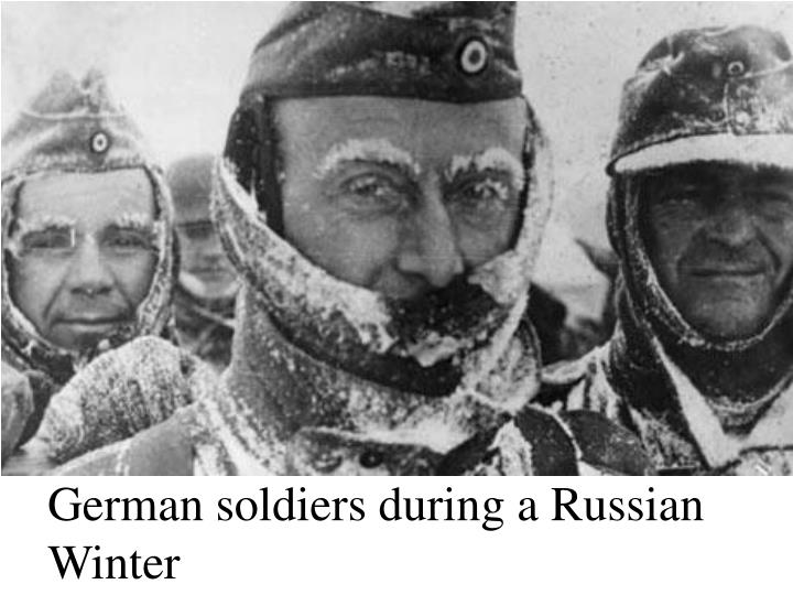 German soldiers during a Russian Winter