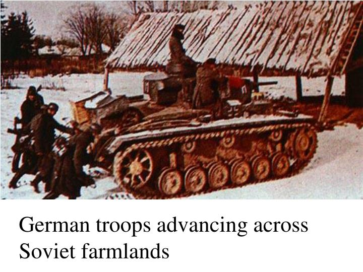 German troops advancing across Soviet farmlands
