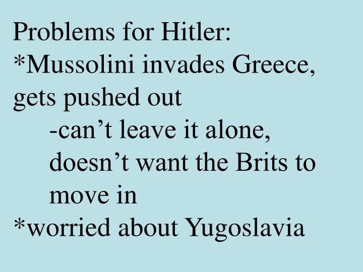 Problems for Hitler: