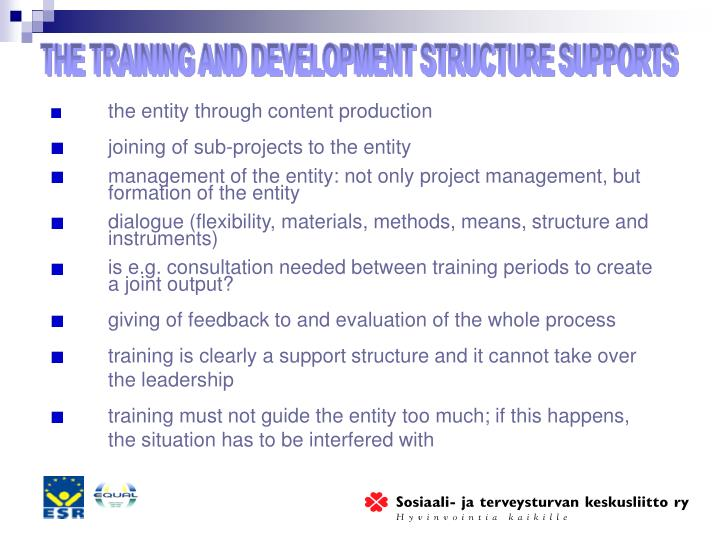THE TRAINING AND DEVELOPMENT STRUCTURE SUPPORTS